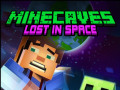 Jocuri Minecaves Lost in Space